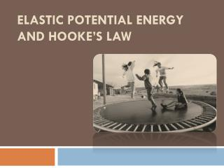 Elastic Potential Energy and Hooke's Law