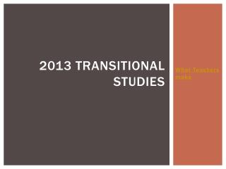 2013 Transitional Studies
