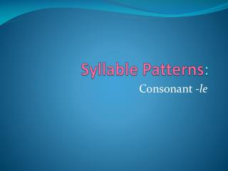 Syllable Patterns :
