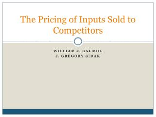 The Pricing of Inputs Sold to Competitors