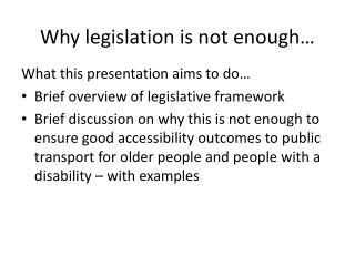 Why  legislation is not enough…