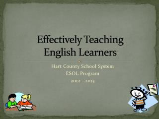 Effectively Teaching  English Learners