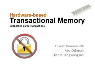 Transactional  Memory Supporting Large Transactions