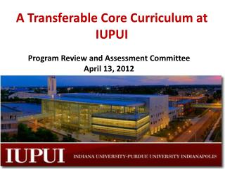 A Transferable Core Curriculum at IUPUI