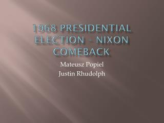 1968 Presidential Election – Nixon comeback