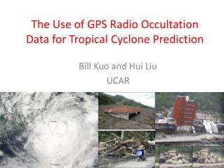 The Use of GPS Radio Occultation Data for Tropical Cyclone Prediction