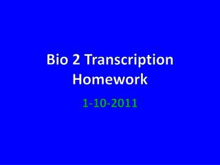 Bio 2 Transcription Homework