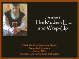 Session  8 The  Modern Era and Wrap-Up