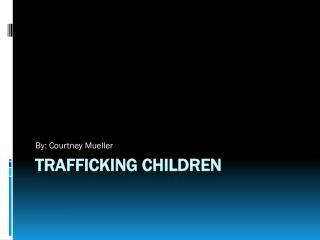 Trafficking children