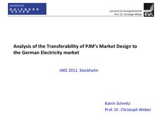 Analysis  of the Transferability of PJM's  Market Design  to the  German  Electricity market