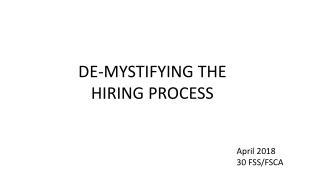 DE-MYSTIFYING THE HIRING PROCESS