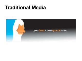 Traditional Media