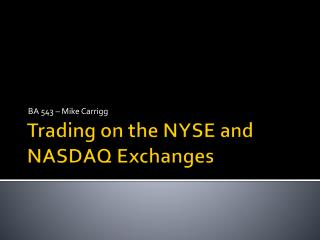 Trading on the NYSE and NASDAQ Exchanges