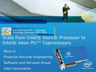 Scale from Intel® Xeon® Processor to Intel® Xeon Phi™ Coprocessors