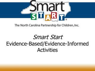 Smart Start Evidence-Based/Evidence-Informed Activities