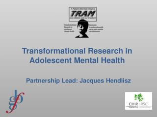 Transformational Research in Adolescent Mental Health
