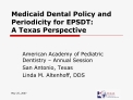 Medicaid Dental Policy and Periodicity for EPSDT: A Texas Perspective
