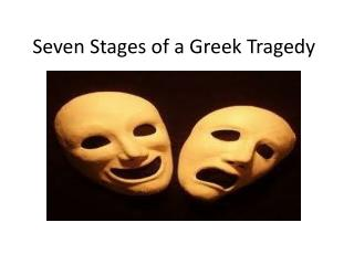 Seven Stages of a Greek Tragedy