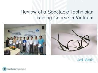 Review of a Spectacle Technician Training Course in Vietnam