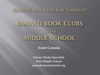 Blazing new trails in thought Banned Book Clubs in the  Middle School