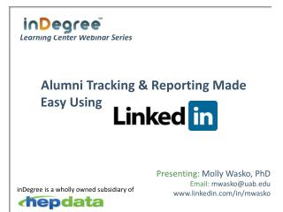 Learning Center Webinar Series Alumni Tracking & Reporting Made 		Easy Using