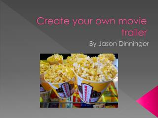 Create your own movie trailer