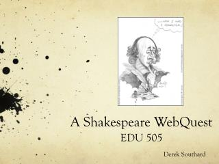 A  Shakespeare  WebQuest EDU 505