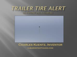 Trailer Tire Alert us Patent:US7,642,903B2