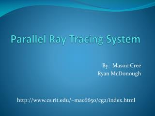 Parallel Ray Tracing System