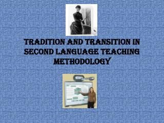 Tradition and Transition in Second Language Teaching Methodology