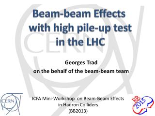 Beam-beam Effects  with high pile-up test in the LHC