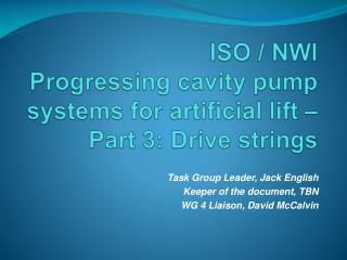ISO / NWI  Progressing  cavity pump systems for artificial lift – Part 3: Drive strings