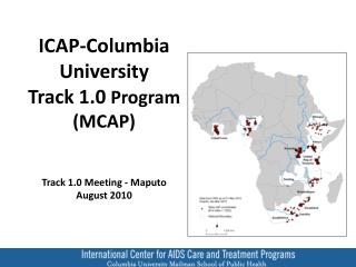 ICAP-Columbia University Track 1.0  Program (MCAP) Track 1.0 Meeting - Maputo August 2010