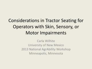 Considerations in Tractor Seating for Operators with Skin, Sensory, or Motor Impairments