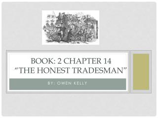 "Book: 2 Chapter 14 ""The Honest Tradesman"""