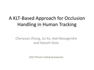 A KLT-Based Approach for  Occlusion Handling in Human  Tracking