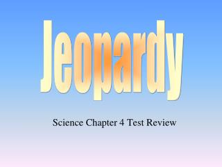 Science Chapter  4 Test Review