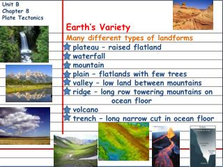 Unit B Chapter  8 Plate Tectonics                  Earth's Variety