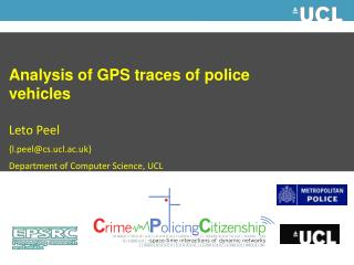 Analysis of GPS traces of police vehicles Leto Peel {l.peel@cs.ucl.ac.uk }
