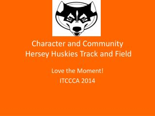 Character and Community   Hersey Huskies Track and Field