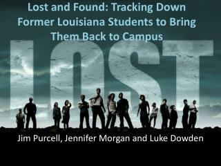 Lost and Found: Tracking Down Former  Louisiana Students  to Bring  Them Back  to Campus