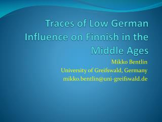 Traces of  Low German  Influence  on  Finnish  in  the Middle  Ages