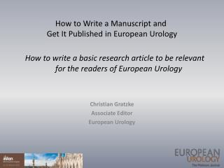 How to write a basic research article to be relevant for the readers of European Urology