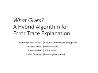 What Gives? A Hybrid Algorithm for Error Trace Explanation