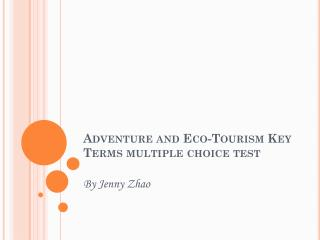 Adventure and Eco-Tourism Key Terms multiple choice test
