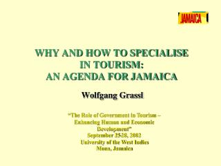 WHY AND HOW TO SPECIALISE IN TOURISM: AN AGENDA FOR JAMAICA