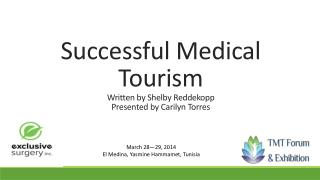 Successful Medical Tourism  Written by Shelby  Reddekopp Presented by  Carilyn  Torres