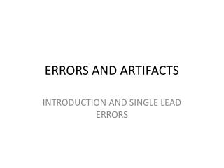 ERRORS AND ARTIFACTS