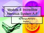 Module 4: Incredible Nervous System A-F