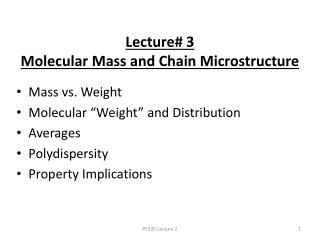 Lecture# 3 Molecular Mass and Chain Microstructure